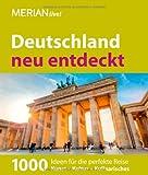 Deutschland neu entdeckt: MERIAN live! Jubiläumsband: 1000 Ideen für die perfekte Reise
