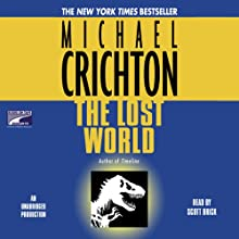 The Lost World (       UNABRIDGED) by Michael Crichton Narrated by Scott Brick