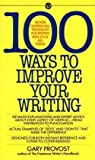 img - for Gary Provost: 100 Ways to Improve Your Writing : Proven Professional Techniques for Writing Ith Style and Power (Mass Market Paperback); 1985 Edition book / textbook / text book