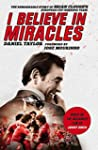 I Believe In Miracles: The Remarkable...
