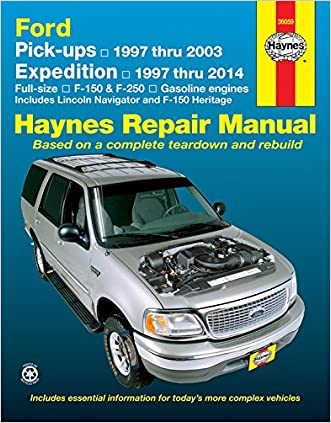 Ford Pick-ups 1997 thru 2003 & Expedition 1997 thru 2014: Full-size, F-150 & F-250, Gasoline Engines - Includes Lincoln Navigator and F-150 Heritage (Haynes Repair Manual) written by Editors of Haynes Manuals
