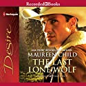 The Last Lone Wolf (       UNABRIDGED) by Maureen Child Narrated by Dave Beech