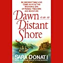 Dawn on a Distant Shore (       UNABRIDGED) by Sara Donati Narrated by Kate Reading