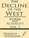 Form and Actuality (The Decline of the West) (Volume 1) (1628450274) by Spengler, Oswald