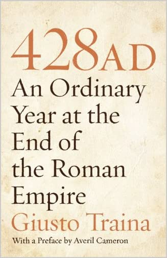 428 A.D. : An Ordinary Year at the End of the Roman Empire
