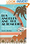 Los Angeles and the Automobile: The M...