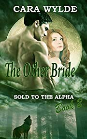 The Other Bride: A BBW Wolf-Shifter Romance (Sold to the Alpha Book 2)