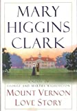 img - for Mount Vernon Love Story Large Print edition by Mary Higgins Clark published by Simon&Schuster (2002) [Hardcover] book / textbook / text book