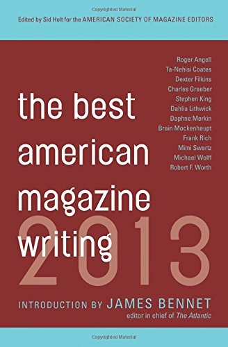 the-best-american-magazine-writing-2013