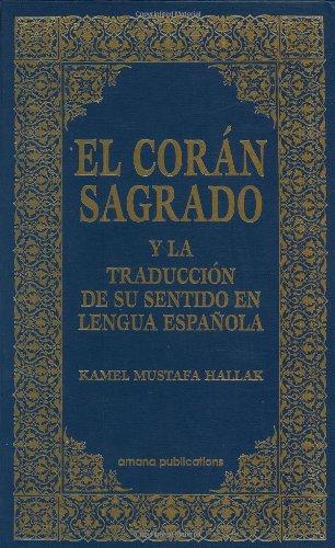 El Coran Sagrado y la Traduccion de su sentido en lengua espanola (Spanish Qur'an with Arabic text) (Spanish and Arabic Edition) (Tapa Dura)