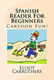 Spanish Reader For Beginners (English Edition)