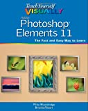 Teach Yourself VISUALLY Photoshop Elements 11