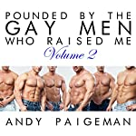 Pounded by the Gay Men Who Raised Me: Volume 2 | Andy Paigeman
