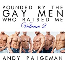 Pounded by the Gay Men Who Raised Me: Volume 2 Audiobook by Andy Paigeman Narrated by Andy Paigeman