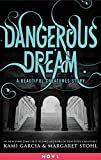 Dangerous Dream: A Beautiful Creatures Story (Dangerous Creatures series)