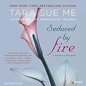 Seduced by Fire: A Partners in Play Novel, Book 1 | [Tara Sue Me]