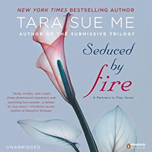 Seduced by Fire: A Partners in Play Novel, Book 1 | [Tara Sue Me]