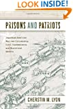 Prisons and Patriots: Japanese American Wartime Citizenship, Civil Disobedience, and Historical Memory (Asian American History and Culture)