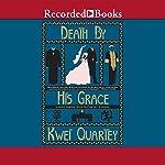 Death by His Grace   Kwei Quartey