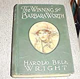 The Winning of Barbara Worth by Harold Bell Wright Hardback 1911