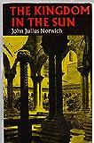 Kingdom in the Sun, 1130-94 (Faber paperbacks) (0571109039) by Norwich, John Julius