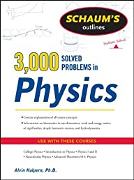 Schaum's 3,000 Solved Problems in Physics (Schaum's Outline Series)