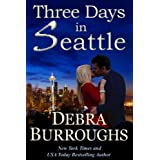 Three Days in Seattle, a Novel of Romance and Suspense ~ Debra Burroughs