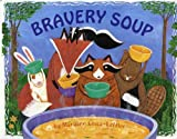 Bravery Soup (Albert Whitman Prairie Books)