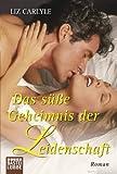 Das süße Geheimnis der Leidenschaft: Roman (German Edition)