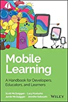 Mobile Learning: A Handbook for Developers, Educators, and Learners Front Cover