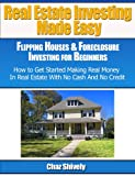 Real Estate Investing Made Easy: Flipping Houses & Foreclosure Investing for Beginners