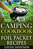 Camping Cookbook: Foil Packet Recipes