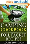 Camping Cookbook: Foil Packet Recipes...