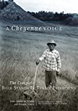 img - for A Cheyenne Voice: The Complete John Stands in Timber Interviews (The Civilization of the American Indian Series) book / textbook / text book