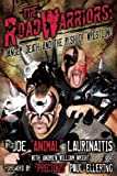 img - for The Road Warriors: Danger, Death and the Rush of Wrestling by Laurinaitis, Joe Animal, Wright, Andrew William (2014) Paperback book / textbook / text book