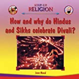 img - for How and Why Do Hindus and Sikhs Celebrate Divali? (Step-up Religion) book / textbook / text book