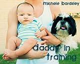 Daddy in Training