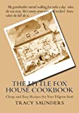 img - for The Little Fox House Cookbook: Cheap and Easy Recipes for Your Pilgrim Soul book / textbook / text book
