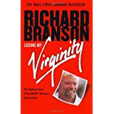 Losing My Virginity: How I've Survived, Had Fun, and Made a Fortune Doing Business My Way ~ Richard Branson
