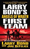Larry Bond's First Team: Angels of Wrath (0765346397) by Bond, Larry / DeFelice, Jim