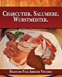 img - for Charcutier. Salumiere. Wurstmeister. book / textbook / text book