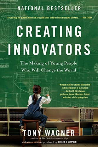 By Tony Wagner - Creating Innovators: The Making of Young People Who Will Change t (Reprint) (2015-02-25) [Paperback] (Wagner Creating Innovators compare prices)