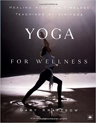 Yoga for Wellness: Healing with the Timeless Teachings of Viniyoga