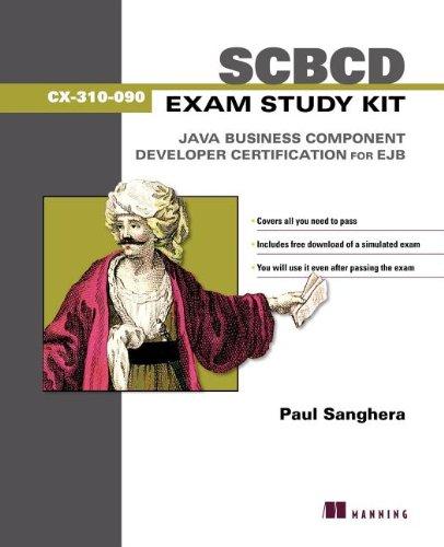 Scbcd Exam Study Kit: Java Business Component Developer Certification for Ejb