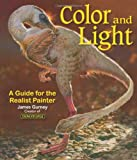 img - for Color and Light: A Guide for the Realist Painter (James Gurney Art) book / textbook / text book