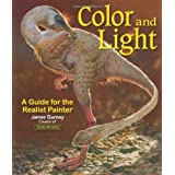 Color and Light: A Guide for the Realist Painterby James Gurney