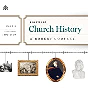 A Survey of Church History Teaching Series, Part 5: AD 1800-1900   R. C. Sproul