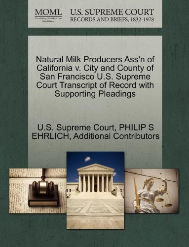 Natural Milk Producers Ass'n of California v. City and County of San Francisco U.S. Supreme Court Transcript of Record with Supporting Pleadings