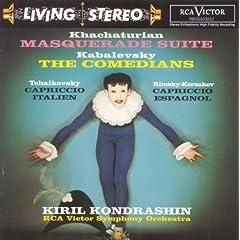 Khachaturian: Masquerade Suite; Kabalevsky: The Comedians; Tchaikovsky: Capriccio Italien; Rimsky-Korsakov: Capriccio Espagnol / Kondrashin