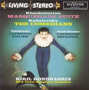 Khachaturian: Masquerade Suite; Kabalevsky: The Comedians; Tchaikovsky: Capriccio Italien; Rimsky-Korsakoff: Capriccio Espagnol
